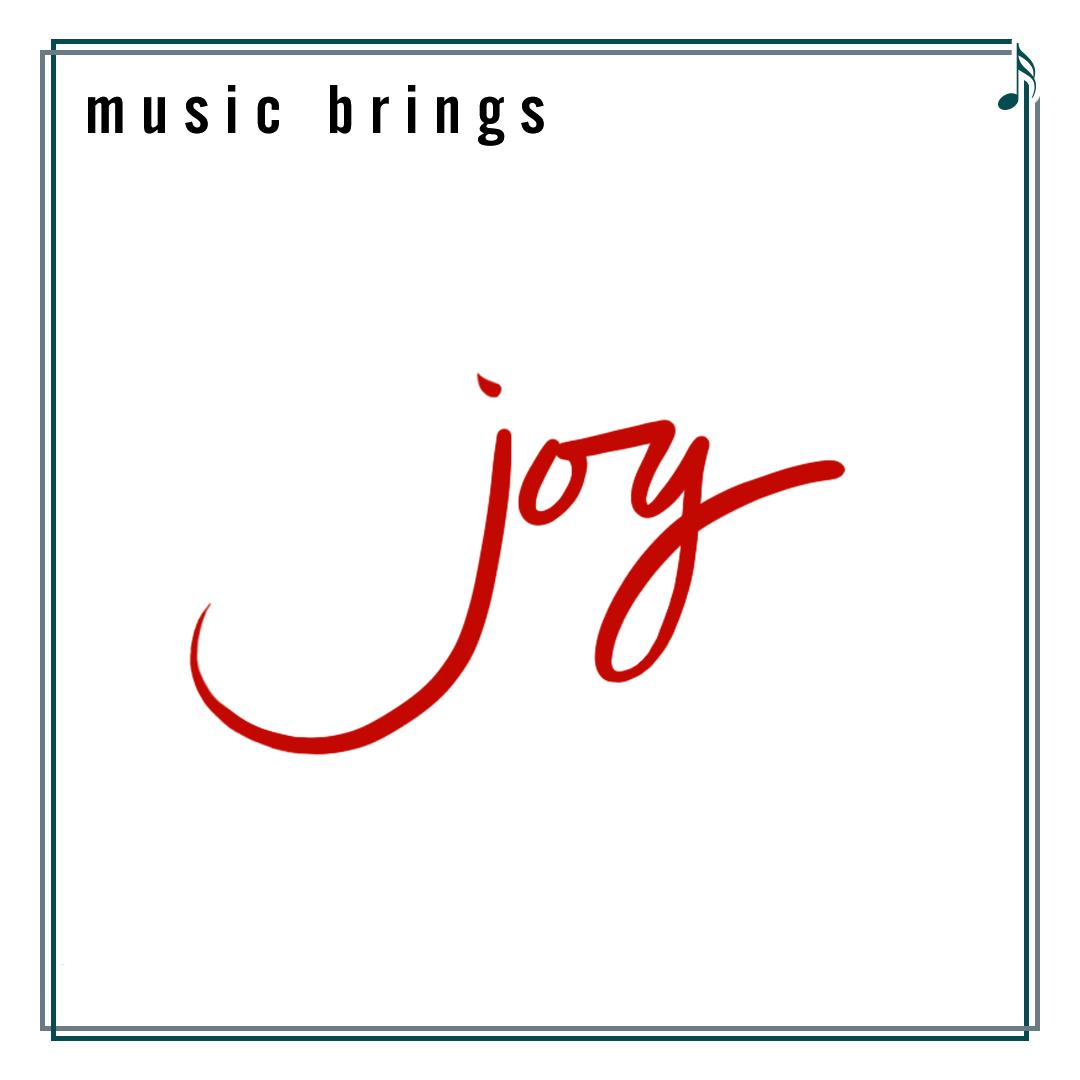 Music Brings Joy